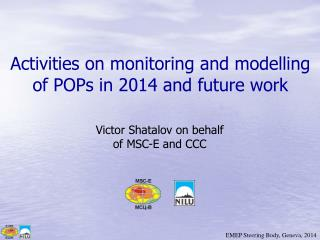 Activities on monitoring and modelling of POPs in 2014 and future work