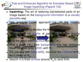 Fast and Enhanced Algorithm for Exemplar Based Image Inpainting (Paper# 132)