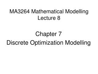 MA3264 Mathematical Modelling Lecture 8