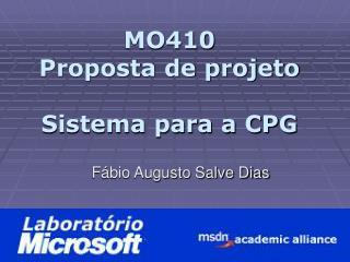 MO410  Proposta de projeto Sistema para a CPG