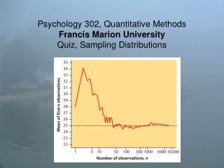 Psychology 302, Quantitative Methods Francis Marion University  Quiz, Sampling Distributions