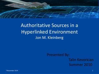 Authoritative Sources in a Hyperlinked Environment Jon M. Kleinberg