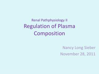 Renal Pathphysiology II Regulation of Plasma Composition