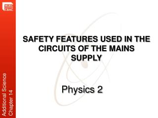 SAFETY FEATURES USED IN THE CIRCUITS OF THE MAINS SUPPLY