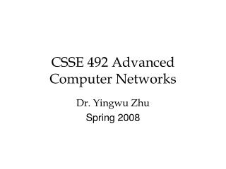 CSSE 492 Advanced Computer Networks