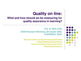 Quality on line:  What and how should we be measuring for quality assurance in learning