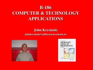B-186 COMPUTER & TECHNOLOGY APPLICATIONS
