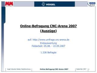 Online-Befragung CNC-Arena 2007 ( Auszüge )