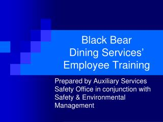 Black Bear  Dining Services� Employee Training