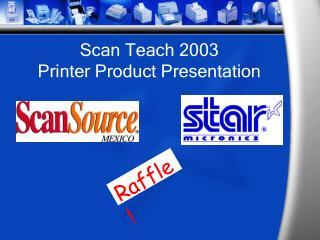 Scan Teach 2003 Printer Product Presentation