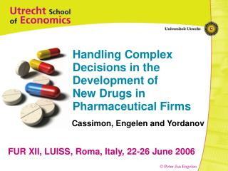 Handling Complex Decisions in the Development of  New Drugs in Pharmaceutical Firms