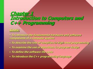 Chapter 1 Introduction to Computers and C++ Programming