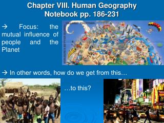 Chapter VIII. Human Geography Notebook pp. 186-231
