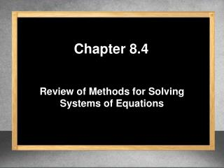 Review of Methods for Solving Systems of Equations