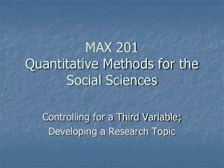 MAX 201 Quantitative Methods for the Social Sciences
