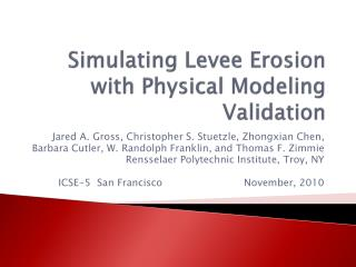 Simulating Levee Erosion with Physical Modeling Validation