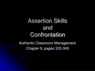 Assertion Skills and  Confrontation