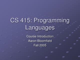 CS 415: Programming Languages