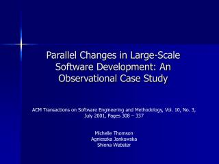 Parallel Changes in Large-Scale Software Development: An Observational Case Study