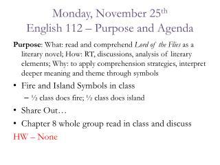 Monday, November 25 th English 112 – Purpose and Agenda