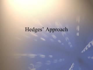 Hedges� Approach