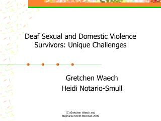 Deaf Sexual and Domestic Violence Survivors: Unique Challenges