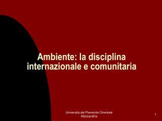 Ambiente: la disciplina internazionale e comunitaria
