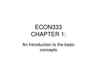 ECON333 CHAPTER 1: