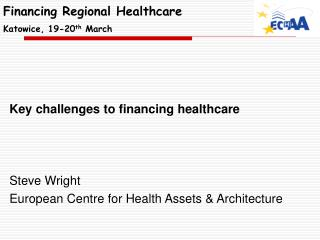Financing Regional Healthcare Katowice, 19-20 th  March