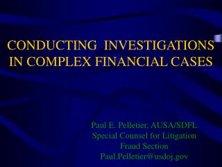 CONDUCTING  INVESTIGATIONS IN COMPLEX FINANCIAL CASES