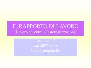 IL RAPPORTO DI LAVORO (Lavoro decentrato/ esternalizzazioni)