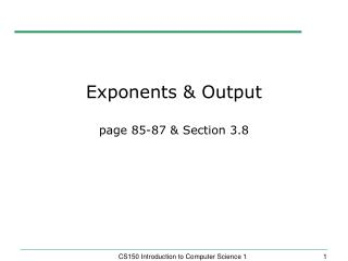 Exponents & Output page 85-87 & Section 3.8