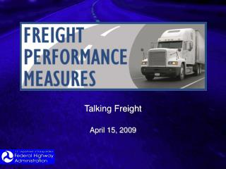 Talking Freight  April 15, 2009