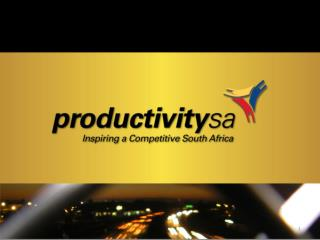 Who is Productivity SA? Background Vision Mission Strategic Thrust Programmes Strategic Priorities