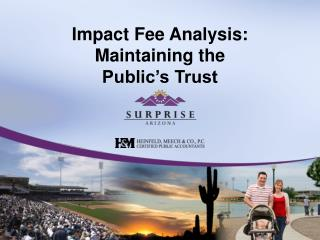 Impact Fee Analysis: Maintaining the  Public's Trust