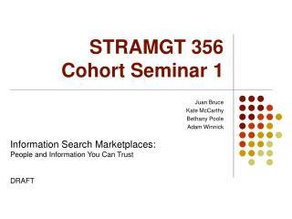 STRAMGT 356  Cohort Seminar 1