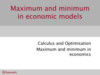 Maximum and minimum in economic models