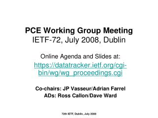 PCE Working Group Meeting IETF-72, July 2008, Dublin