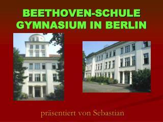 BEETHOVEN-SCHULE GYMNASIUM IN BERLIN