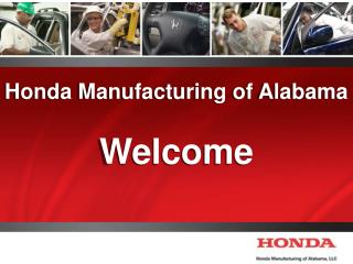 Honda Manufacturing of Alabama Welcome