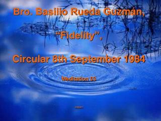 "Bro. Basilio Rueda Guzmán,  ""Fidelity"", Circular 8th September 1984 Meditation 03 cepam"