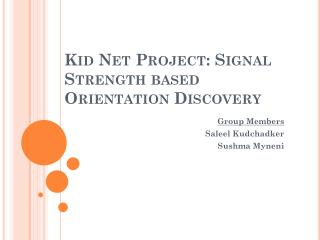 Kid Net Project: Signal Strength based Orientation Discovery