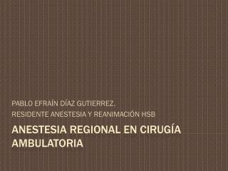 ANESTESIA REGIONAL EN CIRUGÍA AMBULATORIA