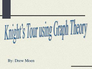 Knight's Tour using Graph Theory