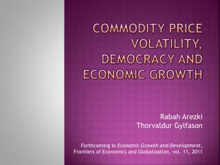 Commodity Price Volatility, Democracy and Economic Growth