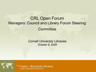 CRL Open Forum Managers' Council and Library Forum Steering Committee