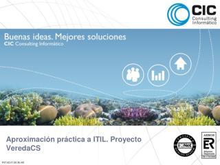 Aproximación práctica a ITIL. Proyecto VeredaCS