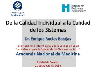 De la Calidad Individual a la Calidad de los Sistemas Dr. Enrique Ruelas Barajas