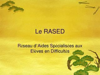 Le RASED