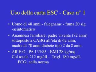Uso della carta ESC - Caso n° 1